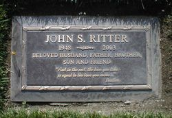 John S. Ritter 1948--2003 Beloved  Husband Father Son and Friend
