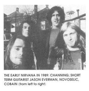 The early Nirvana in 1989: Channing, short term gutarist Jason Everman, Novoselic, Cobain (left to right)