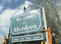 If you're lucky enough to go to Aberdeen, WA, this is what the welcome sign now says